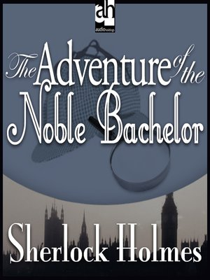 cover image of The Adventure of the Noble Bachelor