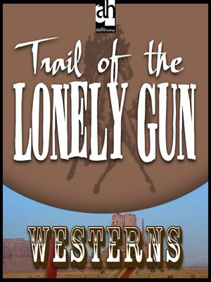 cover image of Trail of the Lonely Gun