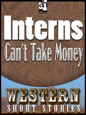 cover image of Internes Can't Take Money