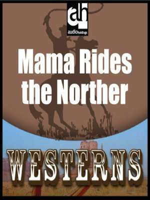 cover image of Mama Rides the Norther