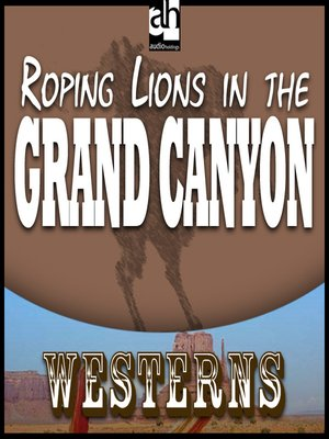 cover image of Roping Lions in the Grand Canyon