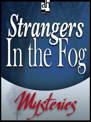 cover image of Strangers In the Fog