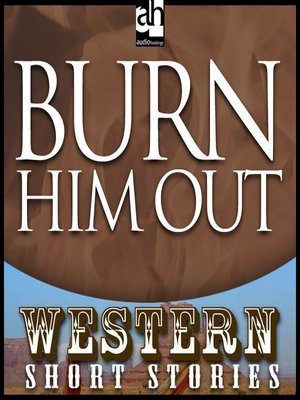 cover image of Burn Him Out