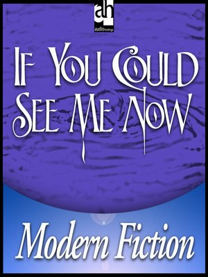 cover image of If You Could See Me Now