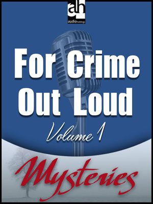 cover image of For Crime Out Loud, Volume 1