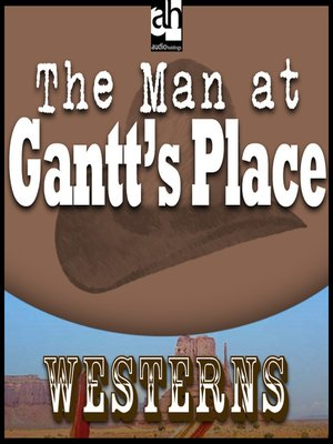 cover image of The Man at Gantt's Place