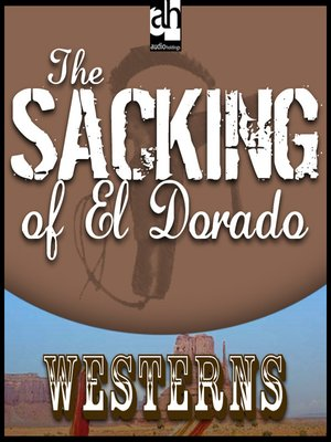 cover image of The Sacking of El Dorado