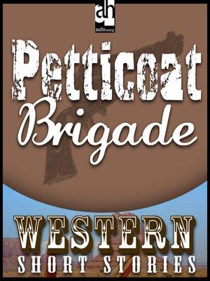 cover image of Petticoat Brigade