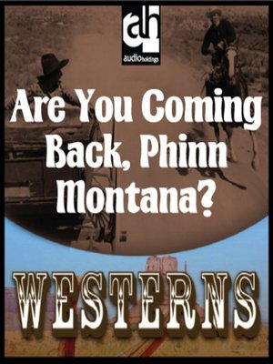 cover image of Are You Coming Back, Phin Montana?