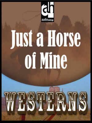cover image of Just a Horse of Mine