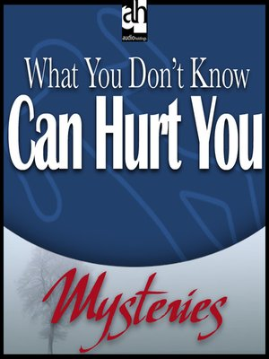 cover image of What You Don't Know Can Hurt You