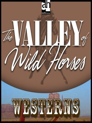 cover image of The Valley of Wild Horses