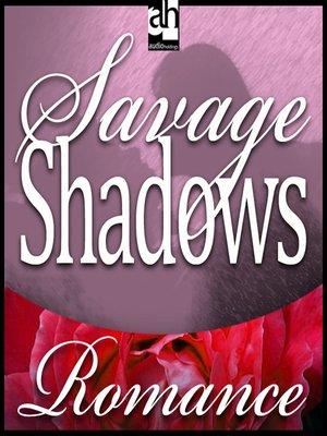 cover image of Savage Shadows