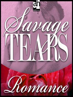 cover image of Savage Tears