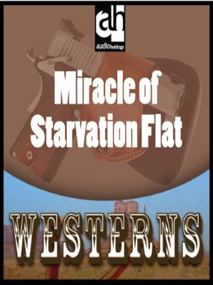 cover image of Miracle of Starvation Flat