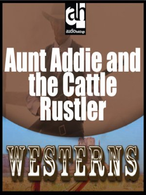 cover image of Aunt Addie and the Cattle Rustler