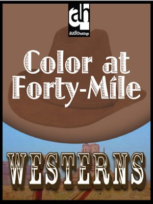 cover image of Color at Forty-Mile