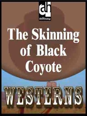 cover image of The Skinning of Black Coyote