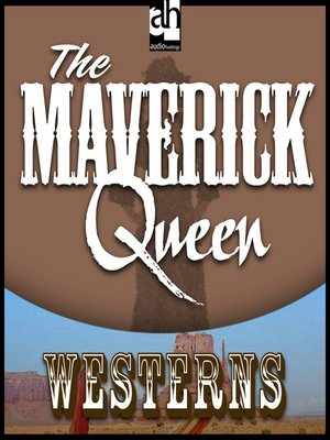 cover image of The Maverick Queen