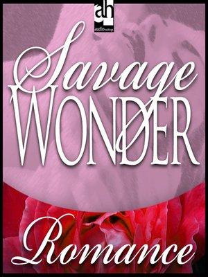 cover image of Savage Wonder