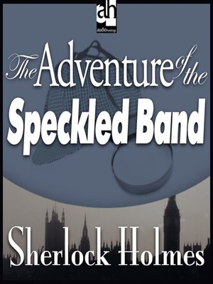 The Adventure of the Speckled Band by Sir Arthur Conan Doyle ...