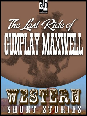 cover image of Last Ride of Gunplay Maxwell