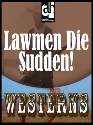 cover image of Lawmen Die Sudden!