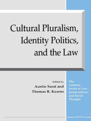 cover image of Cultural Pluralism, Identity Politics, and the Law