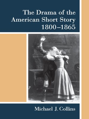 cover image of Drama of the American Short Story, 1800-1865