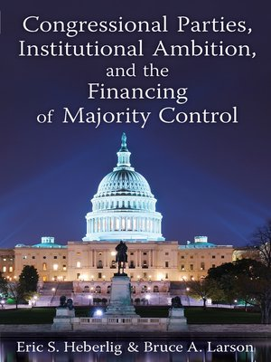 cover image of Congressional Parties, Institutional Ambition, and the Financing of Majority Control