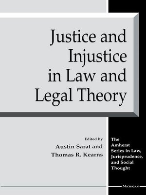 cover image of Justice and Injustice in Law and Legal Theory
