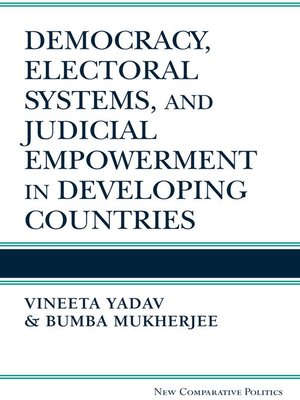 cover image of Democracy, Electoral Systems, and Judicial Empowerment in Developing Countries