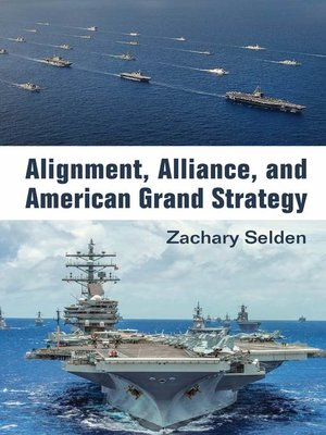 cover image of Alignment, Alliance, and American Grand Strategy