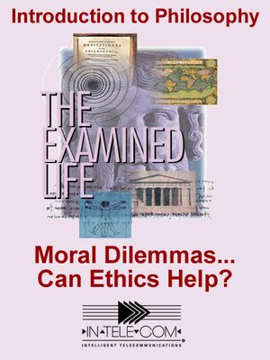 cover image of Moral Dilemmas...Can Ethics Help?