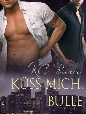 cover image of Küss Mich, Bulle