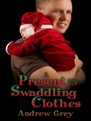cover image of A Present in Swaddling Clothes