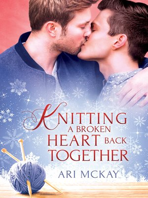 cover image of Knitting a Broken Heart Back Together