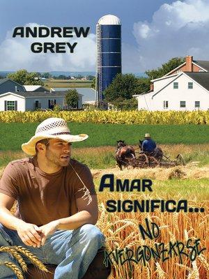 cover image of Amar significa... No avergonzarse (Love Means...No Shame)