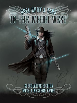 cover image of Once Upon a Time in the Weird West