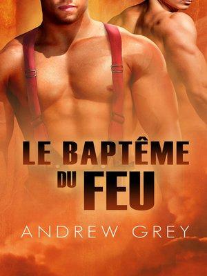 cover image of Le Baptême du Feu