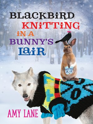 cover image of Blackbird Knitting in a Bunny's Lair