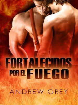 cover image of Fortalecidos por fuego