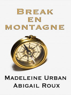 cover image of Break en montagne (Sticks & Stones)