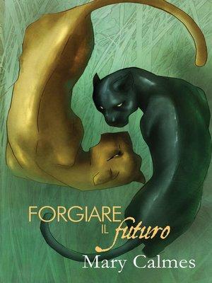 cover image of Forgiare il futuro