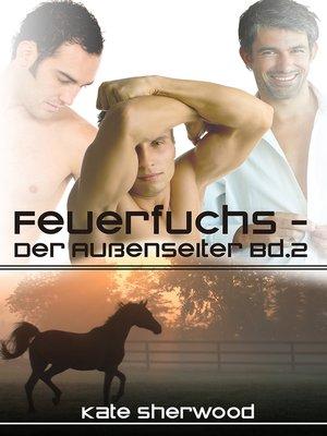 cover image of Feuerfuchs--Der Außenseiter Bd. 2