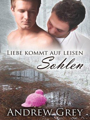 cover image of Liebe kommt auf leisen Sohlen