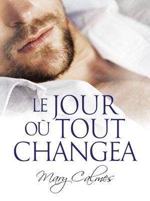 cover image of Le jour où tout changea