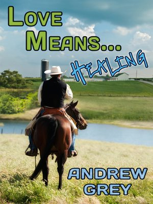 cover image of Love Means... Healing