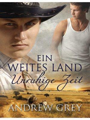 cover image of Ein weites Land--Unruhige Zeit