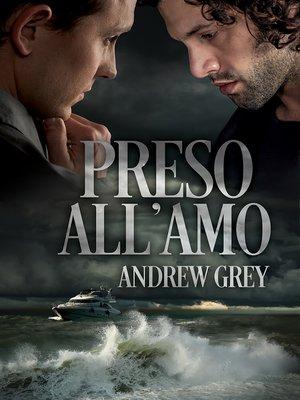 cover image of Preso all'amo